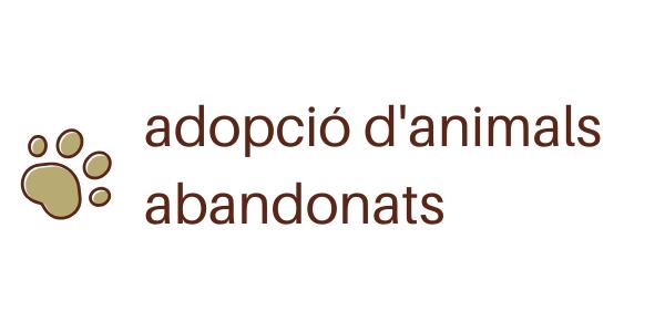 adopció d'animals abandonats